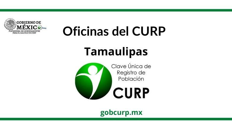 Oficinas para sacar el curp en Tamaulipas